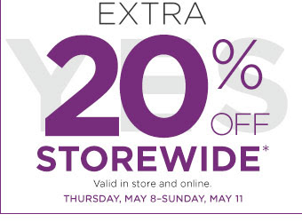 EXTRA 20% OFF STOREWIDE. Valid in store and online. Thursday, May 8-Sunday, May 11