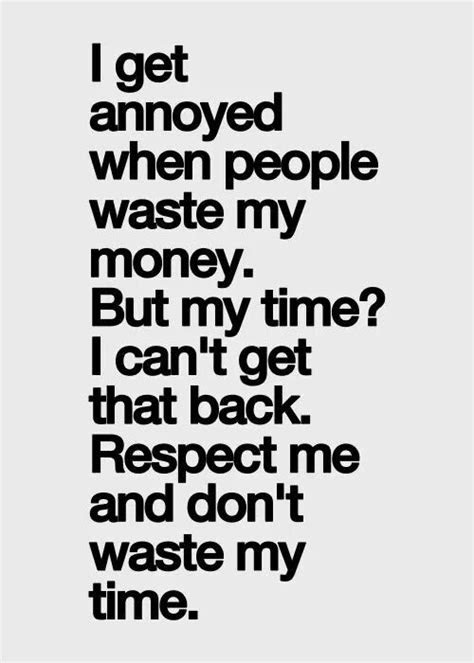 Dont Waste My Time Relationship Quotes