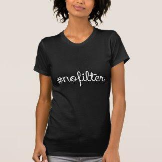 Hashtag No Filter Tees