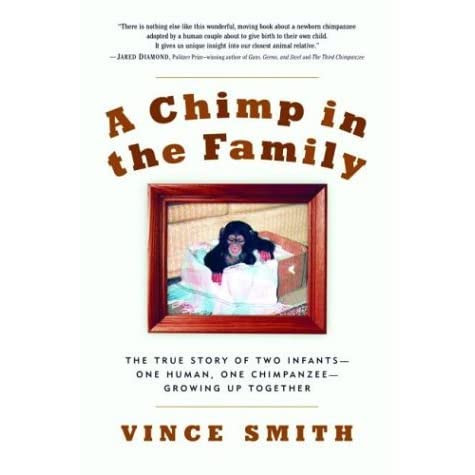 A Chimp In The Family The True Story Of Two InfantsOne Human One ChimpanzeeGrowing Up Together