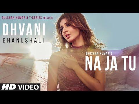Latest Song NA JA TU HD Download,  Bhushan Kumar, Tanishk Bagchi, New Song 2020