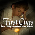First Clues: Mysteries for Kids