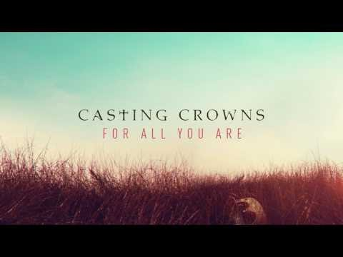 For All You Are Lyrics - Casting Crowns