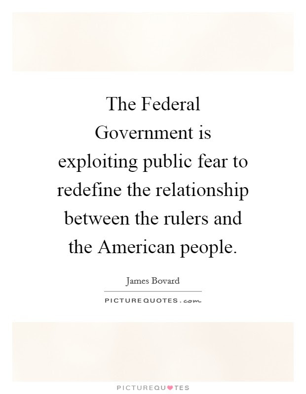 The Federal Government Is Exploiting Public Fear To Redefine The