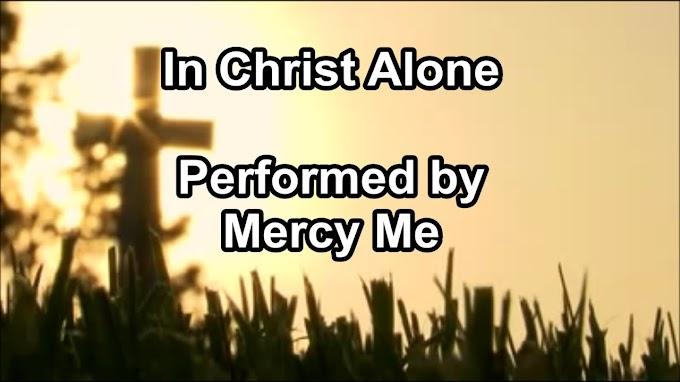 In Christ Alone - Mercy Me (Lyrics)