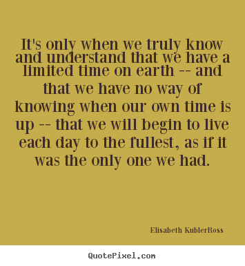 Elisabeth Kubler Rosss Famous Quotes Quotepixelcom