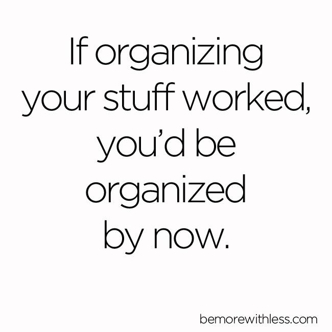 Organized yet?