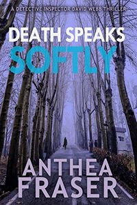 Death Speaks Softly by Anthea Fraser