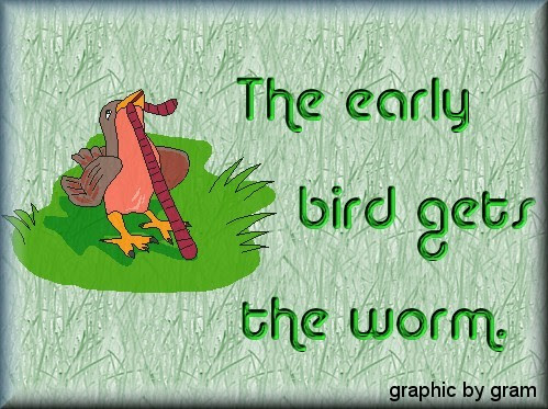 Quotes About Early Bird Getting Worm 14 Quotes