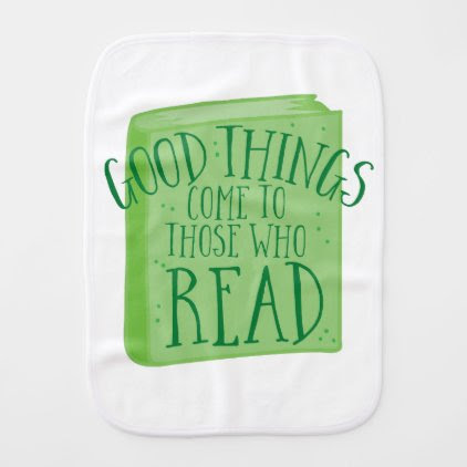 good things come to those who read baby burp cloth