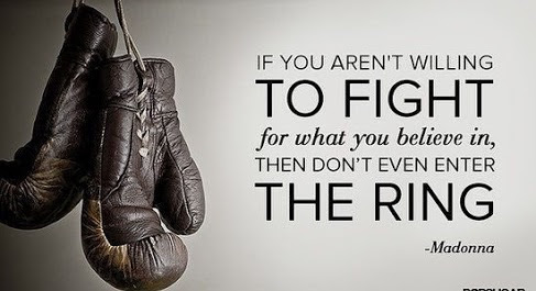 If You Arent Willing To Fight For What You Believe In Then Dont