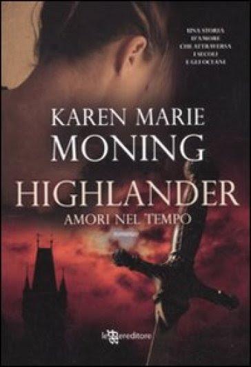 http://www.amazon.it/HIGHLANDER-AMORI-MONING-KAREN-M/dp/8865080698/ref=sr_1_2?s=books&ie=UTF8&qid=1435753706&sr=1-2&keywords=highlander+amori+nel+tempo