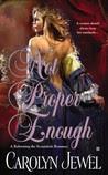 Not Proper Enough (Reforming the Scoundrels, #2)