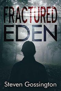 Fractured Eden by Steven Gossington