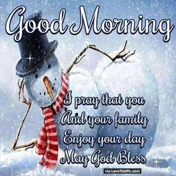Good Morning I Pray You And Your Family Enjoy Your Day Pictures