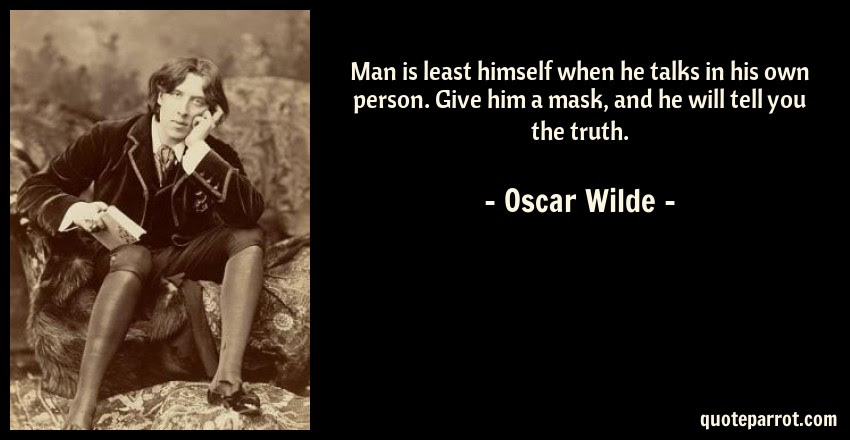 Man Is Least Himself When He Talks In His Own Person G By Oscar