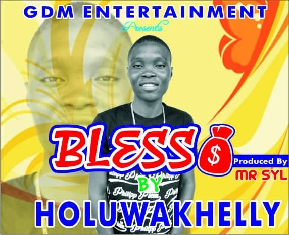 Holuwakhelly – Bless(Prod.Mr Syl)