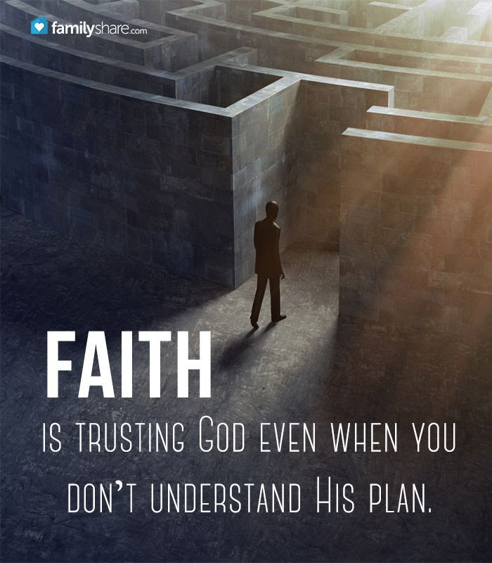 Faith Is Trusting God Even When You Dont Understand His Pain