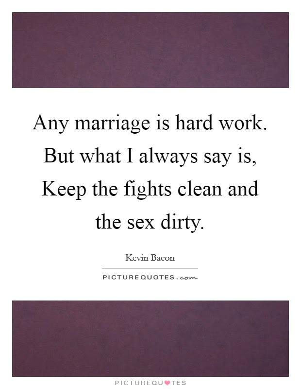 Any Marriage Is Hard Work But What I Always Say Is Keep The
