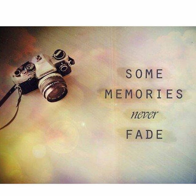 Some Memories Never Fade Pictures Photos And Images For Facebook