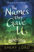 Title: The Names They Gave Us, Author: Emery Lord