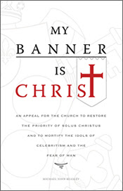 ...My Banner is Christ...