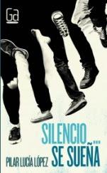 Silencio... se sueña Pilar Lucía López