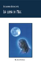 Copertina del libro di Rosanna Affronte - La luna di Meg, Aletti Editore