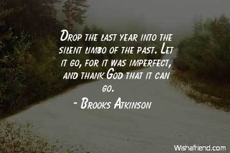 Brooks Atkinson Quote Drop The Last Year Into The Silent Limbo Of