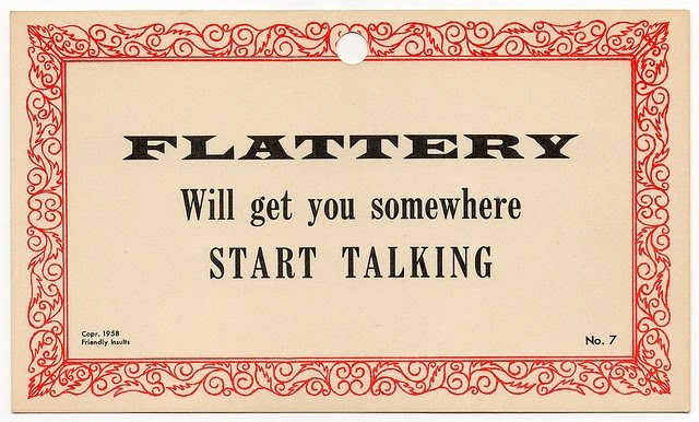 Flattery Quotes Flattery Sayings Flattery Picture Quotes