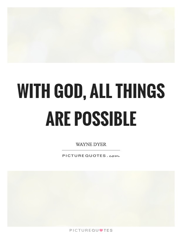 All Things Are Possible Quotes Sayings All Things Are Possible