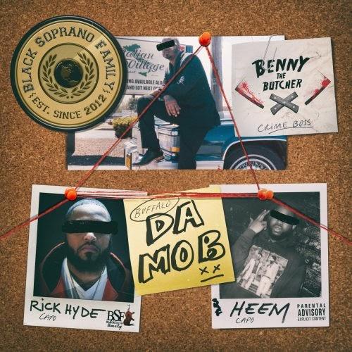 "Benny the Butcher – ""Da Mob"" Ft. Heem & Rick Hyde (Prod. By DJ Shay)"