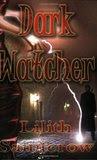 Dark Watcher