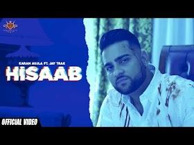HISAAB - Karan Aujla (Official Video) Jay Trak   Director Whiz   New Kid On The Block