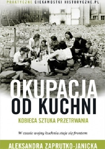 """Aleksandra Zaprutko-Janicka """"Okupacja od kuchni"""""""