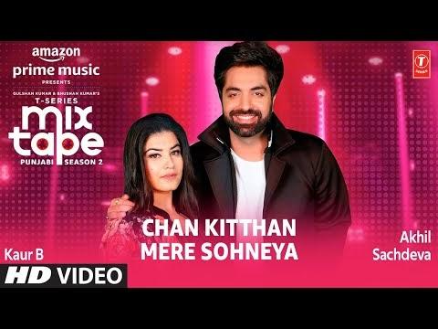 Chan Kitthan/ Mere Sohneya Song Lyrics