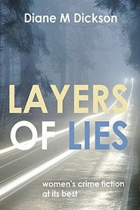 Layers of Lies by Diane M. Dickson