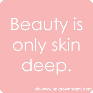 Beauty Is Only Skin Deep Quotes Beauty Is Only Skin Deep Picture