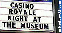 Sign: CASINO ROYALE NIGHT AT THE MUSEUM