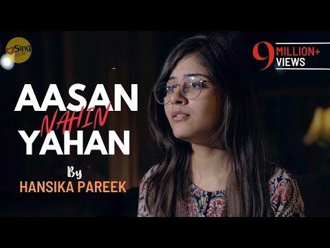 Aasan Nahin Yahan | cover by Hansika Pareek | Sing Dil Se Unplugged | Aashiqui 2 | Arijit Singh