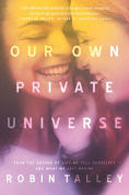 Title: Our Own Private Universe, Author: Robin Talley