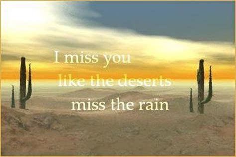 i miss you like the deserts miss the rain Comments