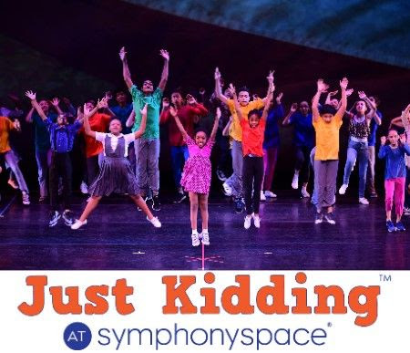 Just Kidding at Symphony Space Fall Events