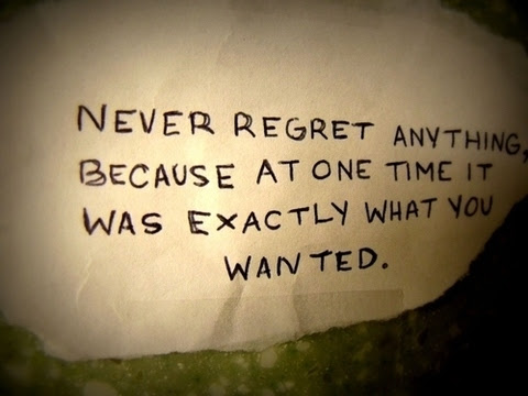 Never Regret Anything Favethingcom