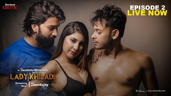 Lady Khiladi (2020) - ElectEcity Gold WEB Series [Episode 2 Added] 480p 720p HDRip Download