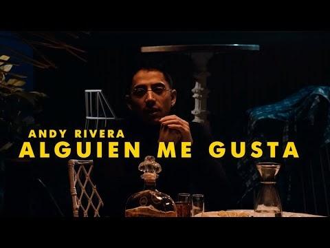 Andy Rivera - Alguien Me Gusta (Version Urbana) [Official Video] + Letra