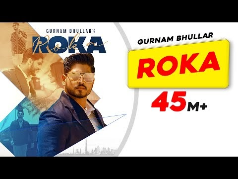 Roka (HD Video) Download |MP3-3GP-4K-Lyrics| Gurnam Bhullar | Sharry Nexus | New Punjabi Songs 2021 | Latest Punjabi Songs 2021