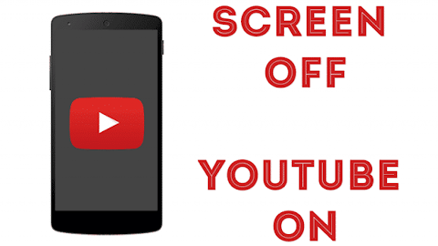 Play Youtube With Screen Off Android