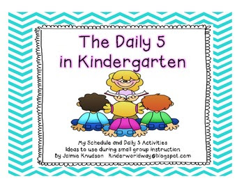The Daily 5 in Kindergarten: schedule and... by Jaimie Knudson ...