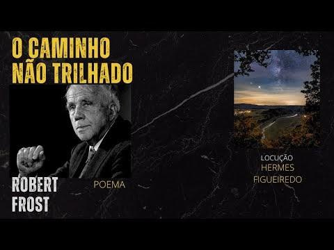 POEMA DE [ROBERT FROST] O CAMINHO NÃO TRILHADO